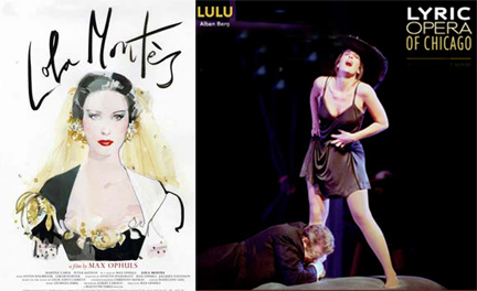 Lola Montes, a film by Max Ophuls, at Chicago's Music Box Theater, and Lulu, by Alban Berg, at Lyric Opera of Chicago