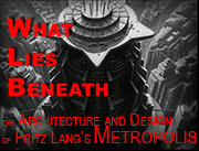 Missing Image -  What Lies Beneath: the Architecture and Design of Fritz Lang's Metropolis