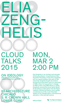 Elia Zenghelis: On Ideology, Crown Hall, IIT, 2:00 p.m.,  March 2, 2015